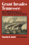Grant Invades Tennessee by Timothy B. Smith