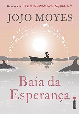 Baia da esperanca - Jojo Moyes