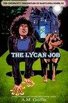 The Lycan Job (The Undercity Chronicles of Babylonia Jones P.I. #2)