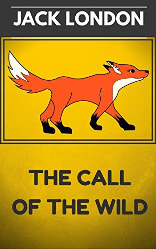 The Call of the Wild: By Jack London : Illustrated