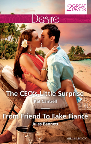 The CEO's Little Surprise / From Friend to Fake Fiancé
