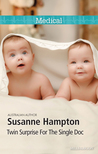 Twin Surprise For The Single Doc (The Monticello Baby Miracles #2)