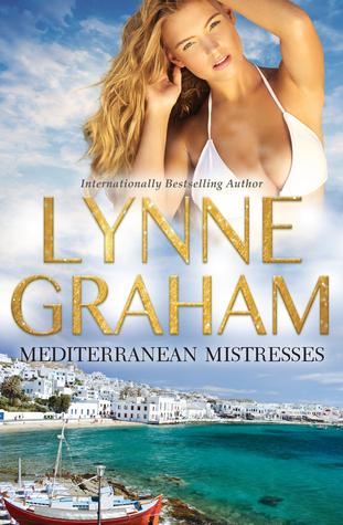 Mediterranean Mistresses: The Greek Tycoon's Convenient Mistress / The Italian's Inexperienced Mistress / The Mistress Wife