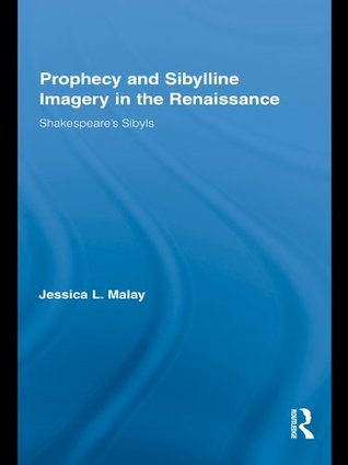 Prophecy and Sibylline Imagery in the Renaissance: Shakespeare's Sibyls: 15