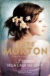 I segreti della casa sul lago by Kate Morton