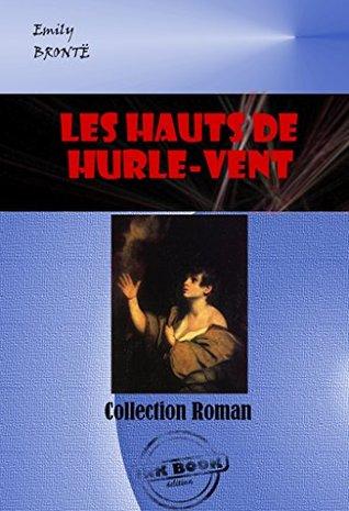 Les Hauts de Hurle-Vent: édition intégrale
