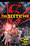The Sixth Gun, Vol. 9 by Cullen Bunn