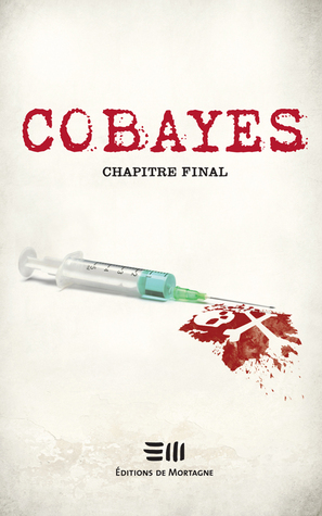 Chapitre final (Cobayes, #8)
