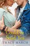 Could've Said Yes by Tracy March