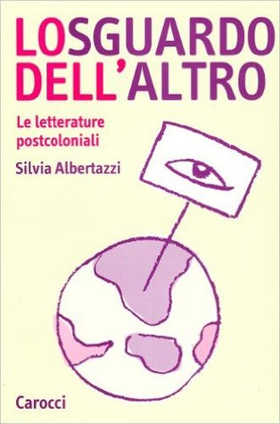 Lo sguardo dell'altro: Le letterature postcoloniali