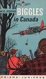 Biggles in Canada by W.E. Johns