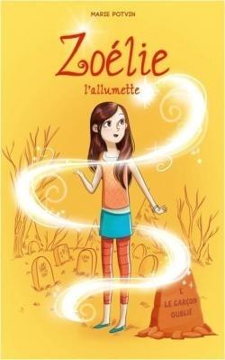 Zoélie l'allumette, tome 1 : La garçon oublié