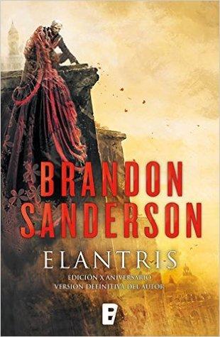 Elantris: Edición X aniversario y definitiva del autor (Elantris, #1) par Brandon Sanderson, Rafael Marín Trechera