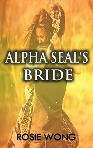 Alpha Seal's Bride: MILITARY ROMANCE COLLECTION (An Alpha Male Bady Boy Navy SEAL Contemporary Mystery Romance)