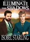 Illuminate the Shadows by Isobel Starling