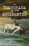 La temporada de los accidentes by Moïra Fowley-Doyle