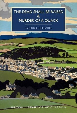 The Dead Shall be Raised & Murder of a Quack (Chief Inspector Littlejohn #4-5)