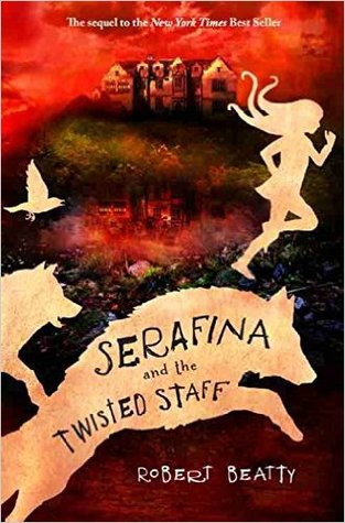 Serafina and the Twisted Staff (Serafina #2)