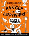 Danger is Still Everywhere: Beware of the Dog (Danger is Everywhere!, #2)