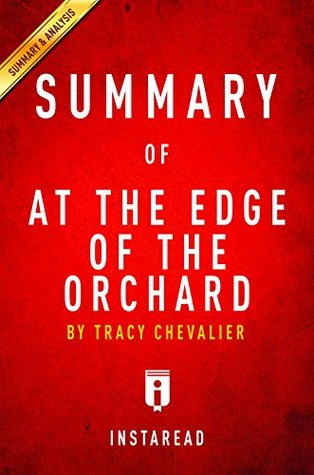 Summary of At the Edge of the Orchard: by Tracy Chevalier | Includes Analysis