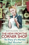 The View From the Corner Shop by Kathleen Hey