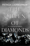 The Queen of Diamonds by Patricia Loofbourrow