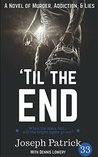 'Til the End: A Novel of Murder, Addiction, and Lies