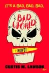 It's A Bad, Bad, Bad, Bad World