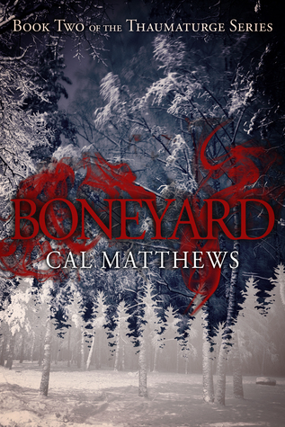 Book Review: Boneyard (Thaumaturge #2) by Cal Matthews