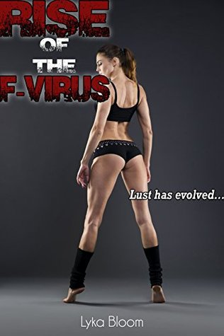 Rise of the F-Virus