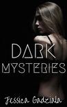 Dark Mysteries (Dark series #1)