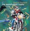 Ein motorsykkel i natta by Ragnar Hovland