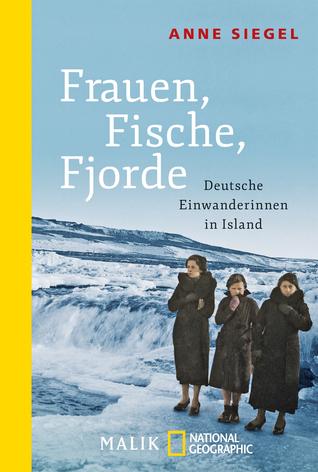 Frauen, Fische, Fjorde: Deutsche Einwanderinnen in...