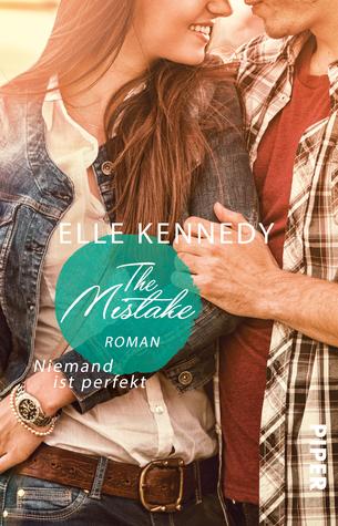 The Mistake – Niemand ist perfekt by Elle Kennedy