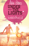 Under the Lights – Gunner und Willa by Abbi Glines