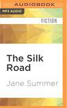 The Silk Road: A Novel