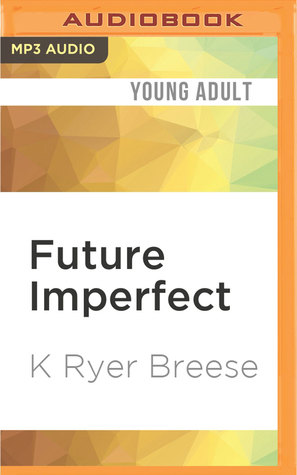 Future imperfect future imperfect 1 by k ryer breese fandeluxe Ebook collections