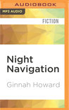 Night Navigation: A Novel