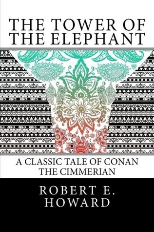The Tower Of The Elephant Conan 3 By Robert E Howard