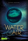 Water & Air by Laura Kneidl
