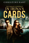 In Irina's Cards (The Variant Conspiracy #1)