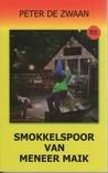 Smokkelspoor van meneer Maik by Peter de Zwaan