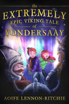 The Extremely Epic Viking Tale of Yondersaay by Aoife Lennon-Ritchie