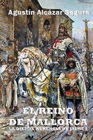 El Reino de Mallorca: La Difícil Herencia de Jaime I