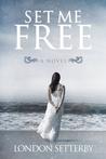 Set Me Free by London Setterby