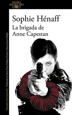 La brigada de Anne Capestan (La brigada de Anne Capestan, #1)