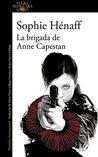 La brigada de Anne Capestan by Sophie Hénaff