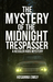 The Mystery of the Midnight Trespasser by Hosanna Emily