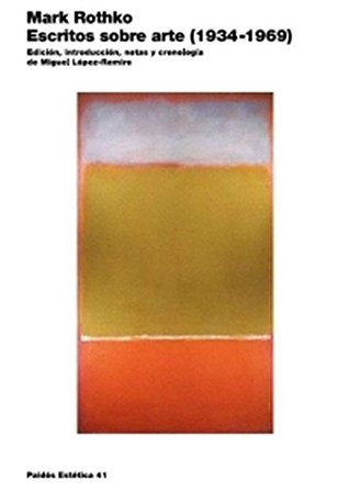 escritos-sobre-arte-1934-1969-edicin-introduccin-notas-y-cronologa-a-cargo-de-miguel-lpez-remiro