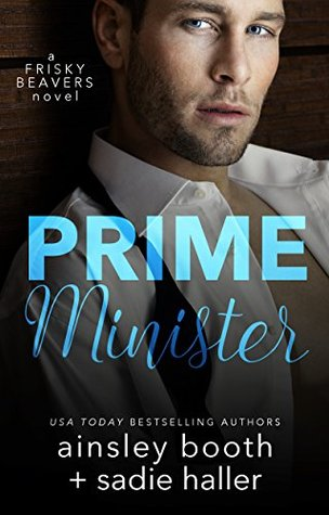 Prime Minister (Frisky Beavers, #1) by Ainsley Booth